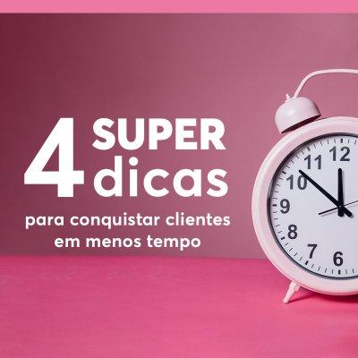 4 Super dicas para conquistar clientes em menos tempo