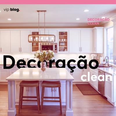 4 Dicas de decoração Clean