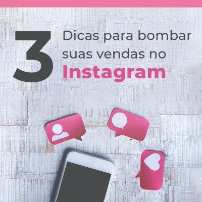 3 Dicas para bombar suas vendas no instagram