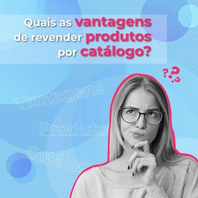 Quais as vantagens de revender produtos por catálogo