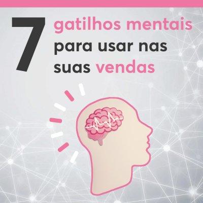7 Gatilhos mentais para ajudar nas suas vendas